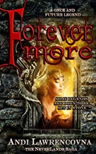 Forevermore: A Once and Future Legend (Never Lands Saga)