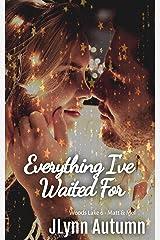 Everything I've Waited For (Woods Lake 6 - Matt & Mel) Kindle Edition