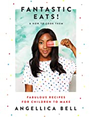 Fantastic Eats! (& how to cook them) - fabulous recipes for children to make