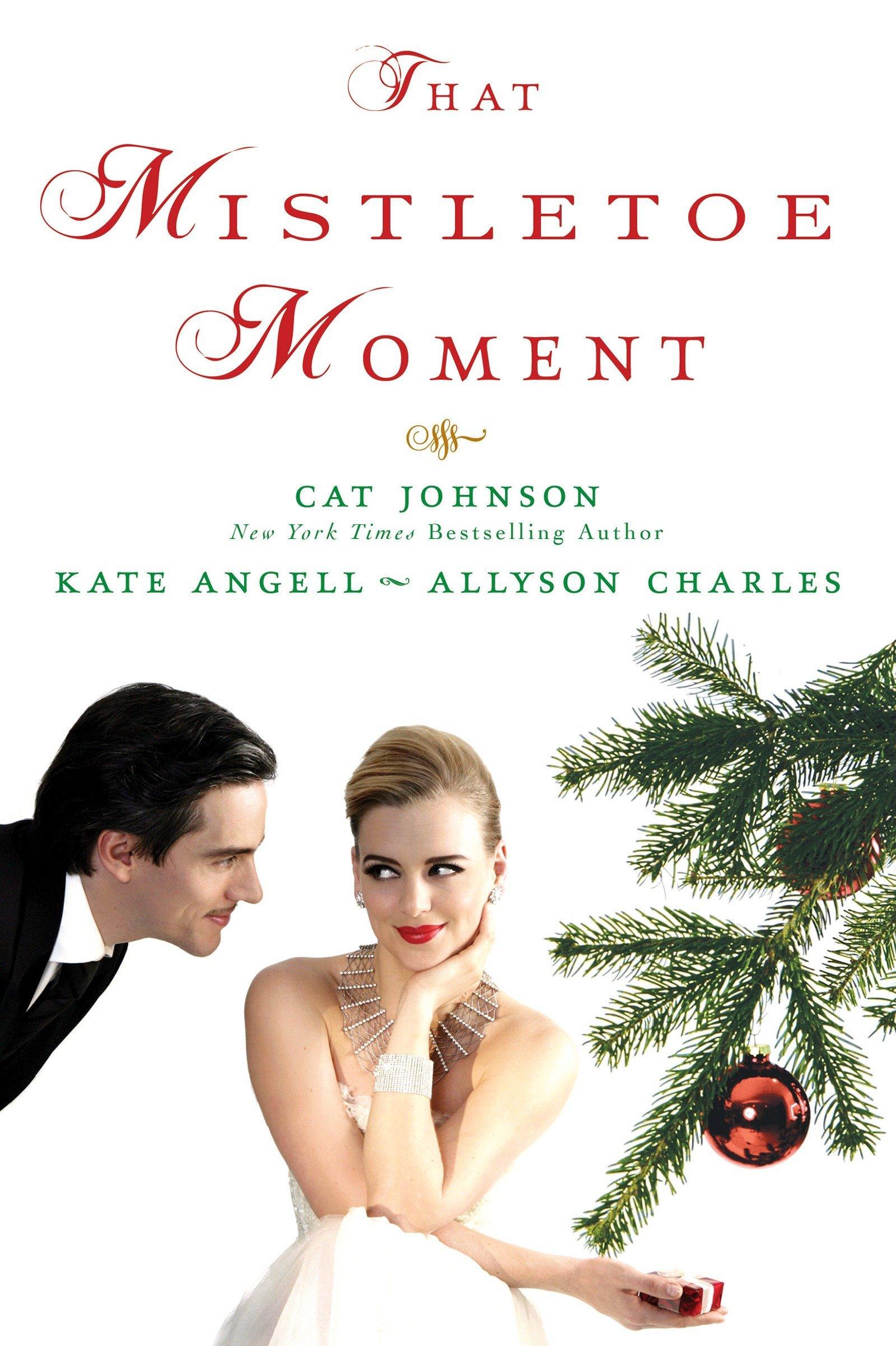Amazon.com: That Mistletoe Moment (9781496705570): Cat Johnson, Kate ...