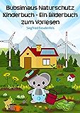 Bubsimaus Naturschutz Kinderbuch - Ein Bilderbuch zum Vorlesen: Ein Buch für Kinder über den Umweltschutz als deutsches Ebook