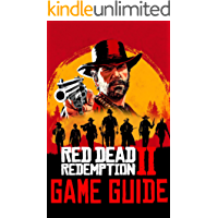 Red Dead Redemption 2 Game Guide: Walkthroughs, Tips, How To-s, Secrets and A Lot More! (English Edition)
