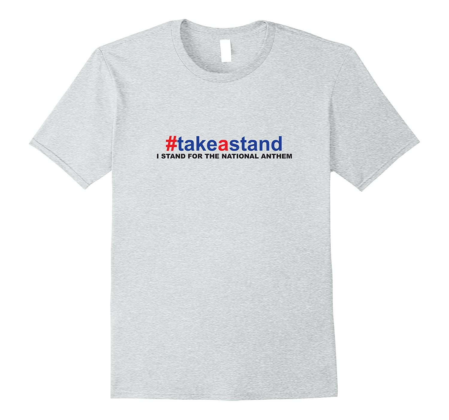 #TakeAStand I Stand for the National Anthem T-Shirt-Art