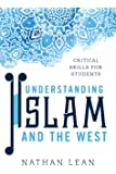 Understanding Islam and the West: Critical Skills for Students