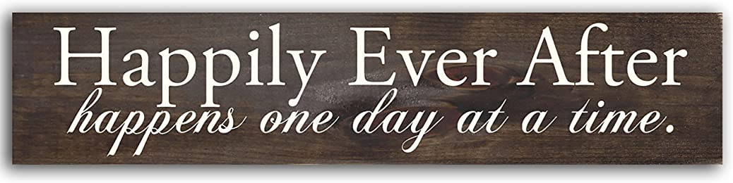 Sign - Happily Ever After Happens One Day At a Time