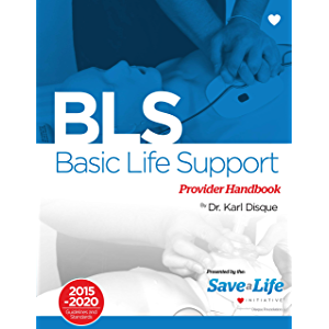 Basic Life Support (BLS) - First Aid Certification Course Kit - Including Practice tests - Review of BLS and detailed…