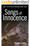 Songs of Innocence: The thrilling third book in the Hannah Weybridge series