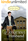The Duke's Alliance Book Two: A Dangerous Husband