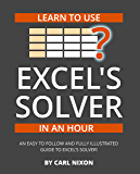 Learn to Use Excel's Solver in an Hour: Worldwide Edition (Making Excel Easy Book 3)