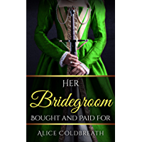 Her Bridegroom Bought and Paid For (Brides of Karadok Book 4) (English Edition)