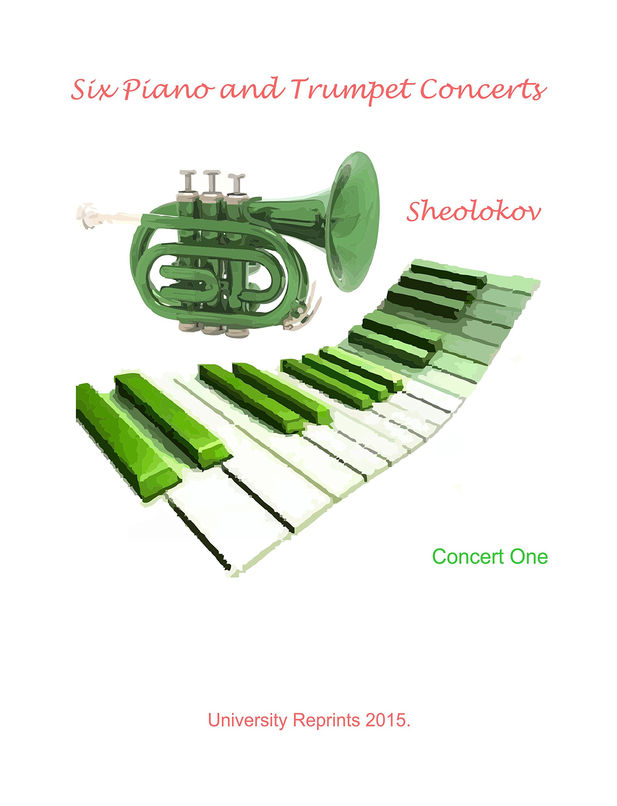 Vjacheslav Schelokov Six Piano and Trumpet Concerts. (Piano Score and Trumpet Part for Concerts 1, 2, 4, 5, 6, and 10) pdf epub