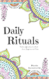Daily Rituals: Positive Affirmations for Love, Happiness, and Peace.