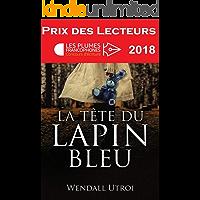 La tête du lapin bleu (Prix des lecteurs) (French Edition)