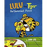 LULU the Tiger and the Yummiest Pizza: Pop-Up Text Edition - A Children's Book about Self-Esteem, Cooking, Sharing and Social