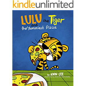 LULU the Tiger and the Yummiest Pizza: A Children's Book about Self-Esteem, Cooking, Sharing and Social skills (Cooking…
