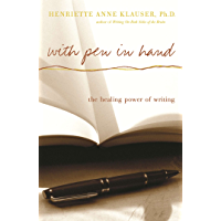 With Pen In Hand: The Healing Power Of Writing (English Edition)