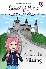 The Principal Is Missing (School Of Magic Book 1) Kindle Edition