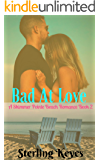 Bad At Love: A Shimmer Pointe Romance (Book 2)