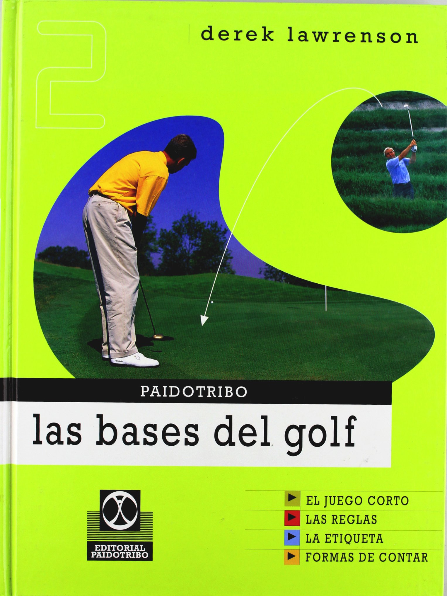 Las Bases del Golf (Spanish Edition): Derek Lawrenson ...