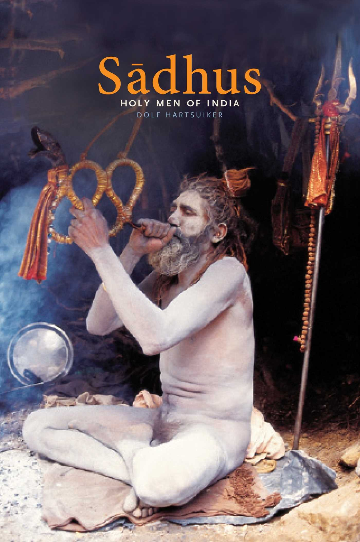 Read Online Sadhus: Holy Men of India PDF