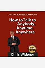 How to Talk to Anybody, Anytime, Anywhere: 3 Steps to Make Instant Connections Audible Audiobook