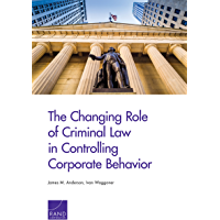The Changing Role of Criminal Law in Controlling Corporate Behavior