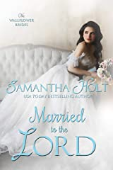 Married to the Lord (The Wallflower Brides Book 2) Kindle Edition