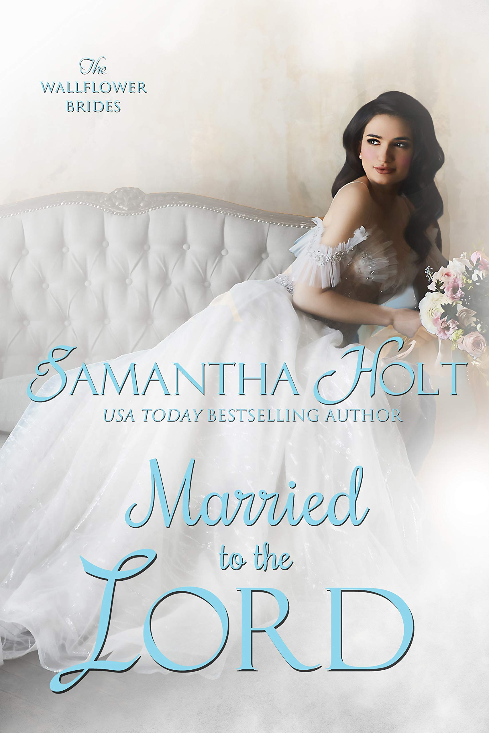 Married To The Lord  The Wallflower Brides Book 2   English Edition