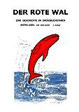Der rote Wal: Eine Geschichte in Großbuchstaben. Erstes Lesen