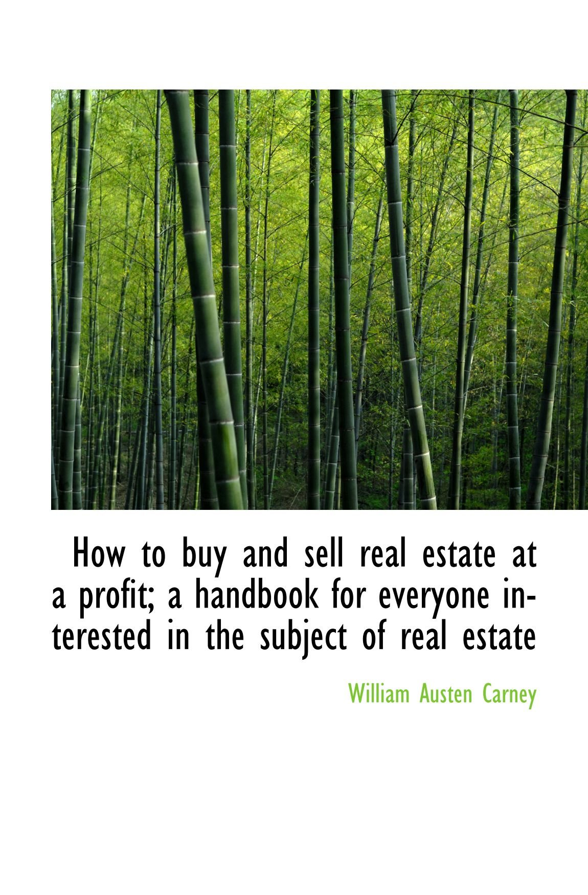 How to buy and sell real estate at a profit; a handbook for everyone interested in the subject of re pdf