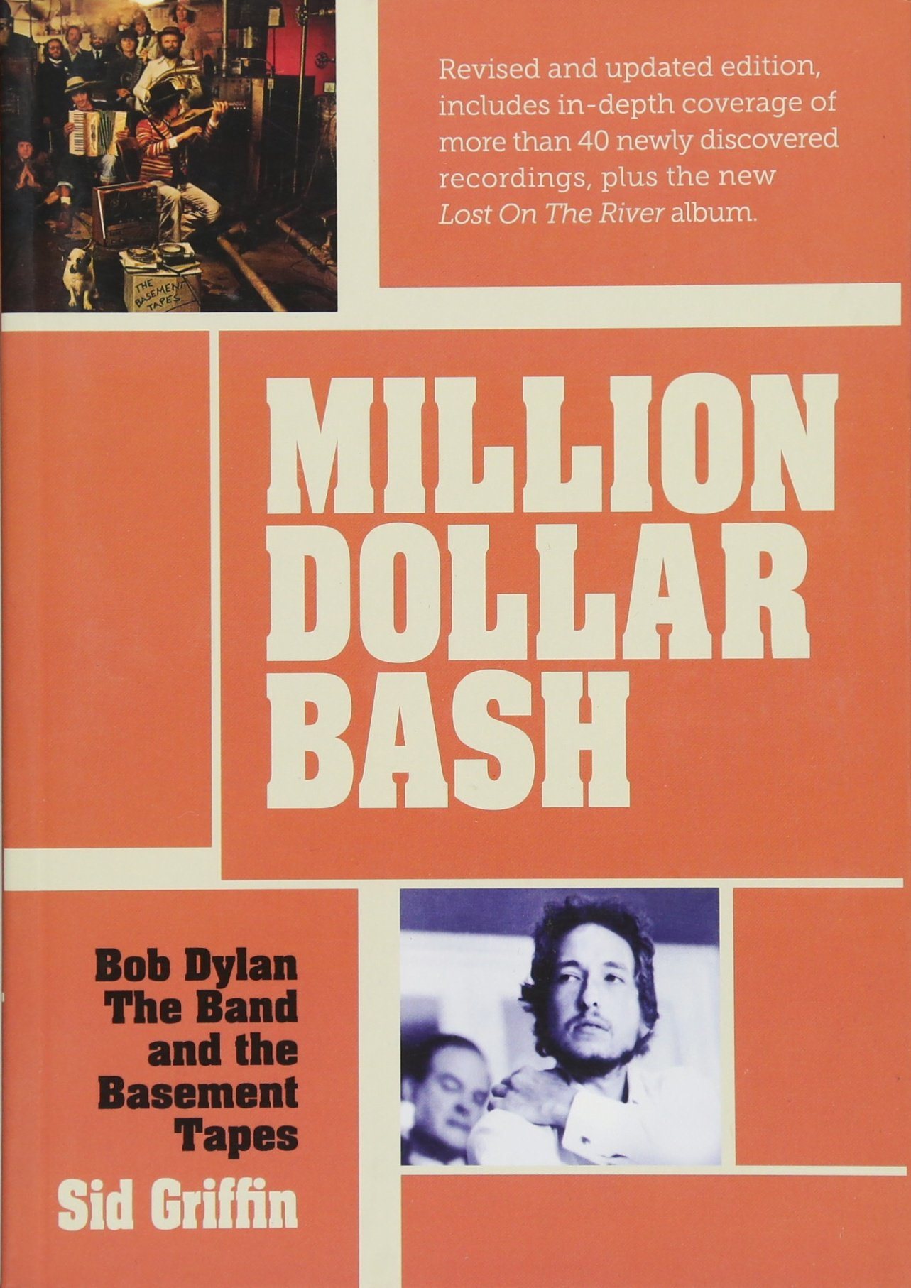 Read Online Million Dollar Bash: Bob Dylan, The Band and the Basement Tapes. Revised and updated edition ebook