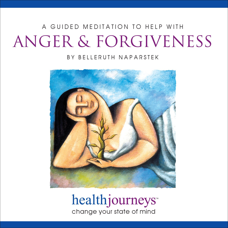 Meditation to Help Anger and Forgiveness