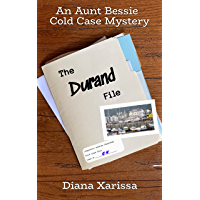 The Durand File (An Aunt Bessie Cold Case Mystery Book 4)