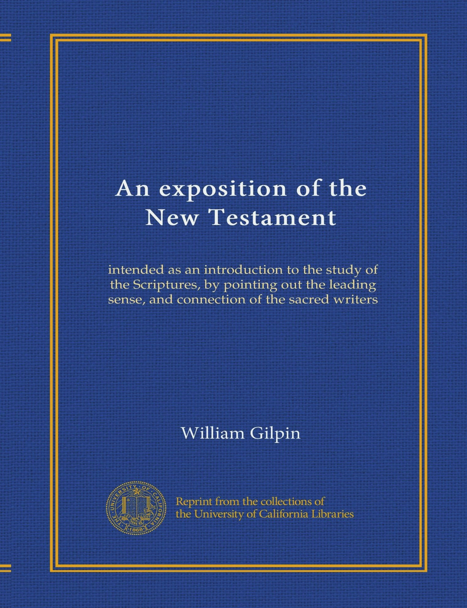 Read Online An exposition of the New Testament: intended as an introduction to the study of the Scriptures, by pointing out the leading sense, and connection of the sacred writers PDF