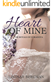 Heart of Mine (The Royals of Coradova Book 1)
