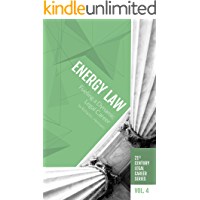 Energy Law : Fueling a Dynamic Legal Career (21st Century Legal Career Series  Book 4) (English Edition)