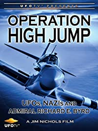 Operation High Jump – UFOs, Nazis and Admiral Richard E. Byrd