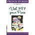 Easy French Stories for Beginners - Vol 747 pour Paris: With French-English Glossaries (bilingual) (Easy French Reader Series for Beginners t. 5) (French Edition)