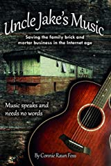 Uncle Jake's Music: Saving the family brick and mortar business in the Internet age Paperback