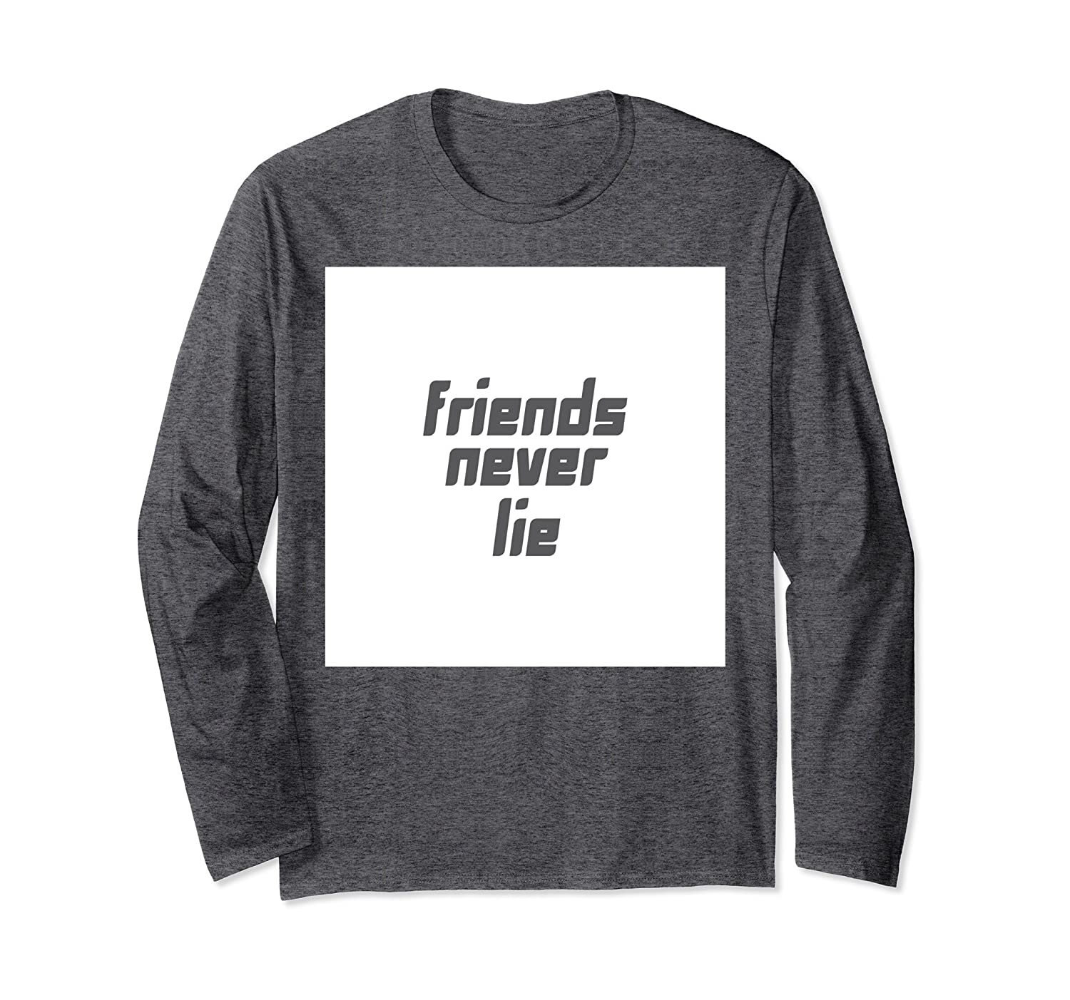 'Friends Never Lie' Awesome Friendship Day Gift Shirt-AZP