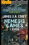 Nemesis Games. L'esodo (Fanucci Editore) (Italian Edition)