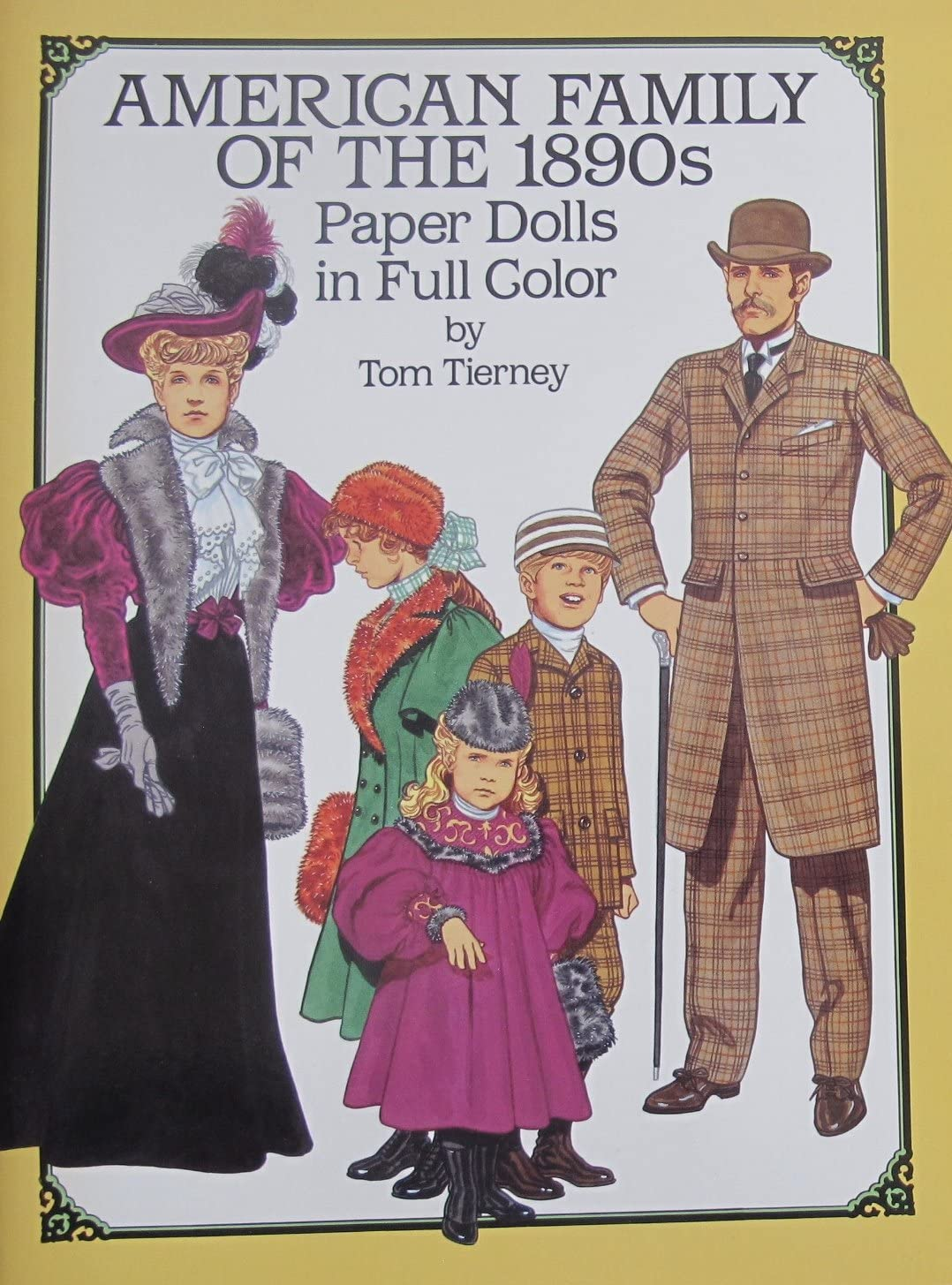 Tom Tierney AMERICAN FAMILY of The 1890s PAPER DOLLS BOOK (UNCUT) in Full COLOR w 9 Card Stock FIGURES & 46 COSTUMES to Cut Out (1987 Dover)