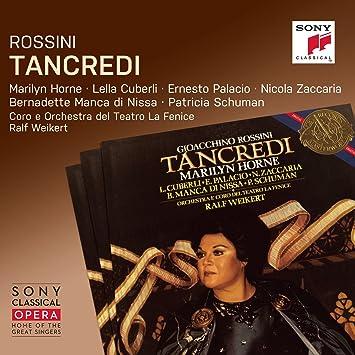 Marilyn Horne; Lella Cuberli; Ernest Palacio; Orchestra Del Teatro La Fenice - Rossini: Tancredi (Sony Classical Opera) - Amazon.com Music