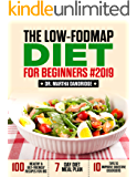 The  LOW-FODMAP Diet  For Beginners #2019: 100 Healthy & Gut-Friendly Recipes  for IBS, 7-Day Diet Meal Plan, and 10 Tips to Improve Digestive Disorders