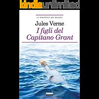 I figli del capitano Grant: Ediz. ridotta (La biblioteca dei ragazzi Vol. 24)