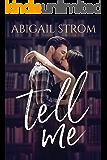 Tell Me (A Love Me Novel)