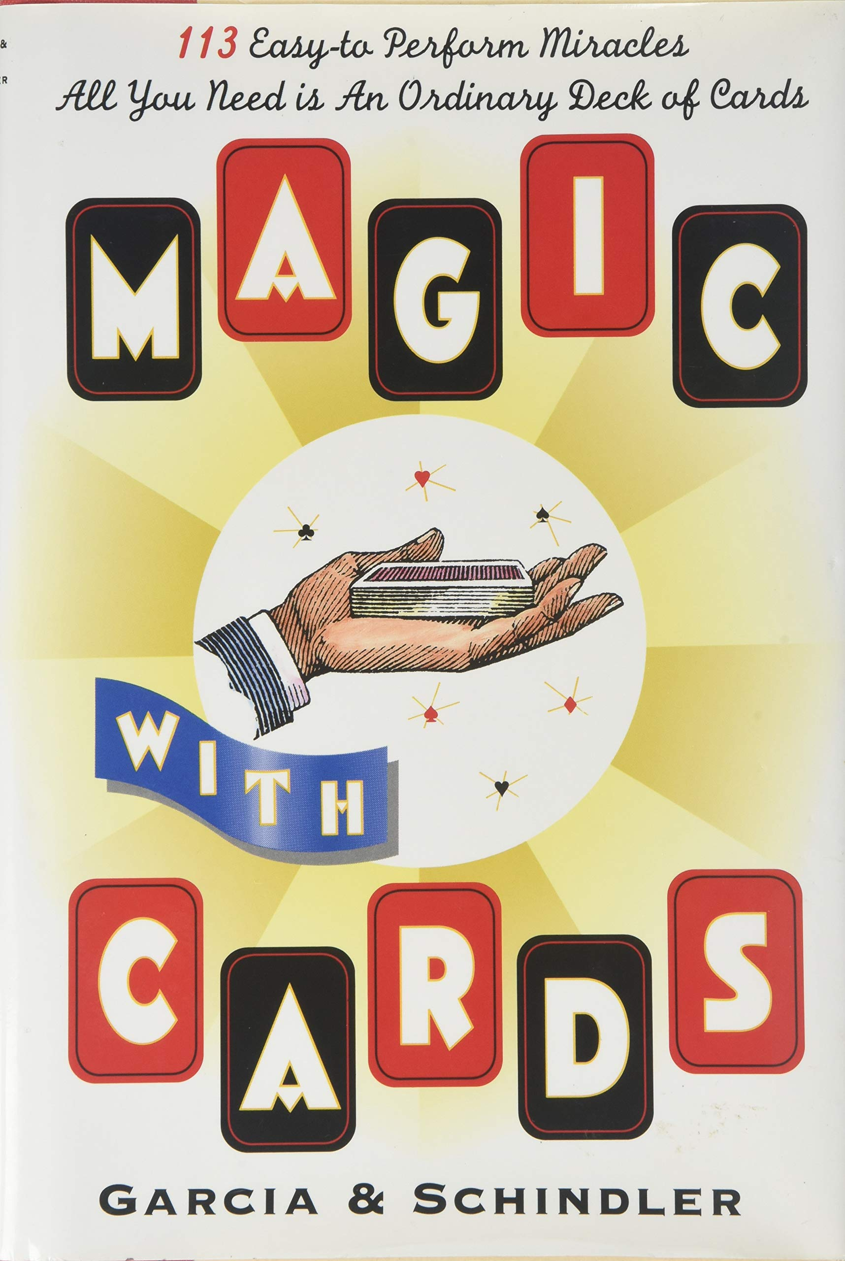 Magic with Cards: 113 Easy-to-Perform Miracles with an Ordinary Deck of Cards: Frank Garcia, George Schindler, Ed Tricomi: 9781566191241: Amazon.com: Books