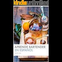 Aprende a ser Bartender (En Español): La forma mas fácil y rápida de trabajar como Barman profesional.