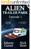 Alien Trailer Park: Episode 1