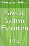 Laws of System Evolution: TRIZ (English Edition)